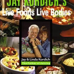 Book – Live Foods Live Bodies By Linda and Jaoy Kordich
