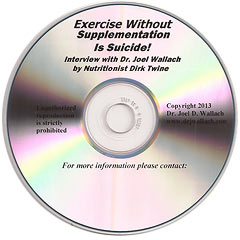 CD – Exercise Without Supplementation is Suicide! – Interview with Dr. Joel Wallach