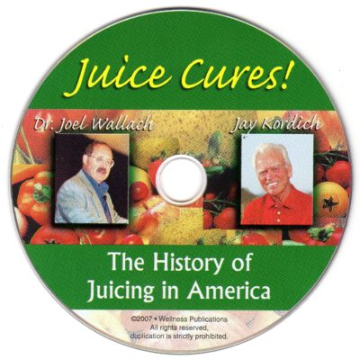 CD – Juice Cures – History – by Jay Kordich and DR. Wallach