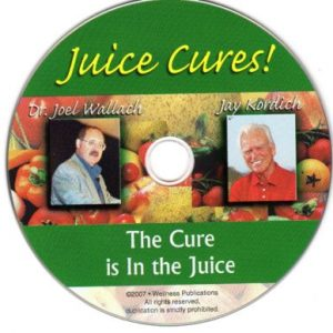 CD – Juice Cures – The Cure is in the Juice- by Jay Kordich and DR. Wallach
