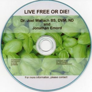 CD – Live Free or Die – by Dr Joel Wallach
