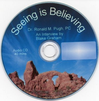 CD – Seeing Is Believing – by Dr. Ronald M Pugh