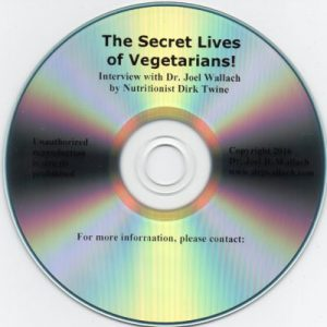 CD – The Secret Lives of Vegetarians! – Interview with Dr. Joel Wallach