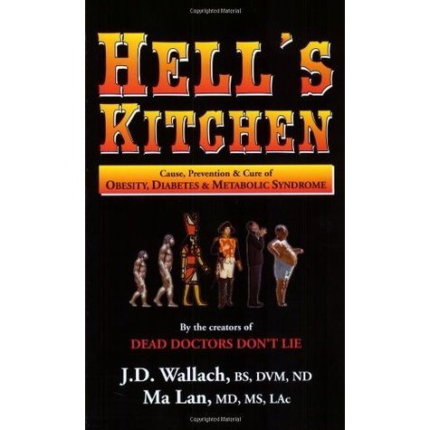 Book – Hells Kitchen – By Dr Joel Wallach